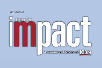 As seen in Summer 2020 Impact - A member publication of ICBM